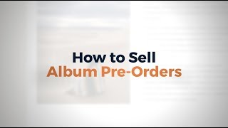 How To Sell An Album Pre-order Through Your Website