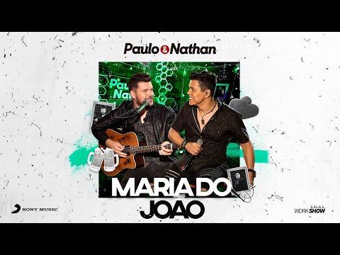 Paulo e Nathan - Maria do João