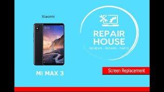 Xiaomi Mi Max 3 Screen Replacement   Αλλαγή Οθόνης σε Mi Max 3