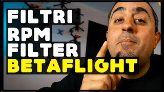 COSA SONO I FILTRI e RPM FILTER di BETAFLIGHT - PARTE 1 | BETAFLIGHT FILTERS and RPM FILTER GUIDE