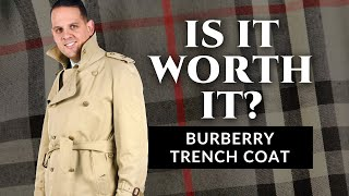 Is It Worth It? - The Burberry  Trench Coat - Review By Gentlemans Gazette