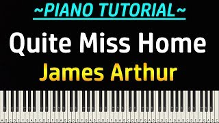 James Arthur   Quite Miss Home (Piano Tutorial)