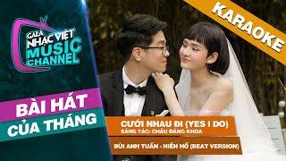 Cưới Nhau Đi (Yes I Do) - Bùi Anh Tuấn, Hiền Hồ (Beat Version) | Gala Nhạc Việt Bài Hát Của Tháng