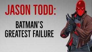 Exploring Jason Todd   Batman's Greatest Failure