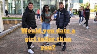 WOULD YOU DATE A GIRL TALLER THAN YOU? [Glasgow, Scotland] (Public Interview) VERY FUNNY!!!