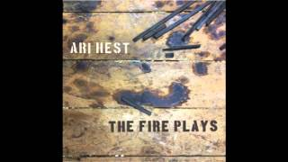 "Ari Hest- ""The Fire Plays"" (Audio Only)"