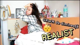 GRWM de dimineață - varianta REALISTĂ cu Irina Claudia
