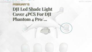 DJI Led Shade Light Cover 4PCS For DJI Phantom 4 Pro/ Phantom 4 Advanced/Phantom 4 Drone Led L...