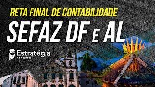 Reta Final de Contabilidade: SEFAZ DF e SEFAZ AL