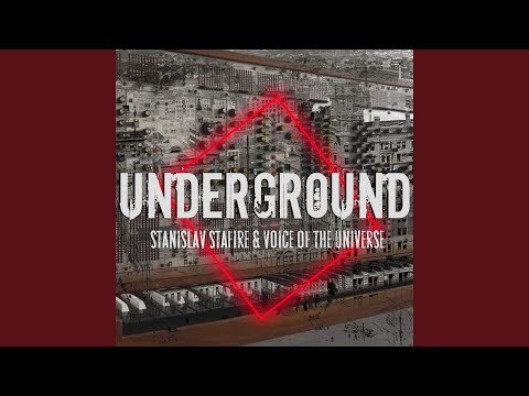 Underground · Stanislav Stafire · Voice of the Universe