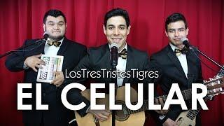 """""""El Celular"""" PARODIA de Los Tigres del Norte"""