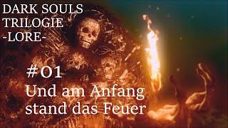 Dark Souls Trilogie -Lore- #01 Und am Anfang stand das Feuer  (deutsch)