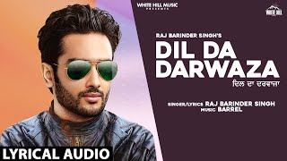 Dil Da Darwaza (Lyrical Audio) | Raj Barinder Singh | New Punjabi Song 2020 | White Hill Music