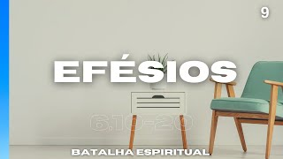Pregação Efésios 6:10-20 - Batalha Espiritual