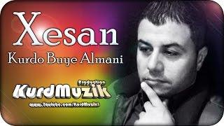 Xesan - Kurdo Buye Almani - 2015 - KurdMuzik Production