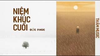 Niệm Khúc Cuối - Đức Phúc | MV Lyrics HD