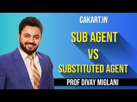 Sub Agent vs Substituted Agent