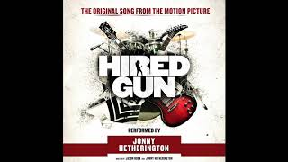 JONNY HETHERINGTON   'HIRED GUN' THE ORIGINAL SONG FROM THE MOTION PICTURE