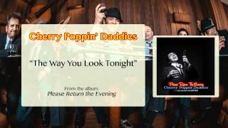 Cherry Poppin' Daddies - The Way You Look Tonight [Audio Only]