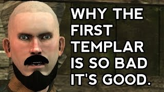 Why The First Templar is so bad it