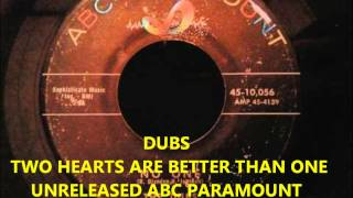 DUBS - TWO HEARTS ARE BETTER THAN ONE -UNRELEASED ABC PARAMOUNT - RECORDED CIRCA 1961