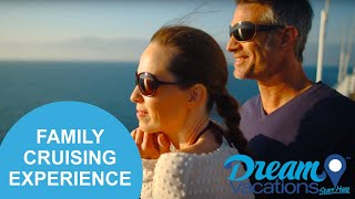 Family Cruising Experience | Dream Vacations