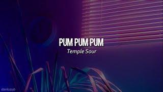 Temple Sour // Pum Pum Pum ; letra ☆彡