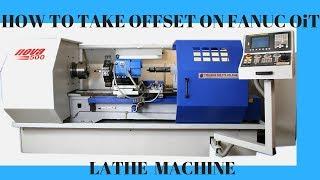TURNING MACHINE OFFSET IN FANUC (OiT)