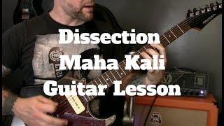 Dissection - Maha Kali Guitar Lesson