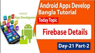 Android Apps Development Tutorial Bangla - Firebase Details