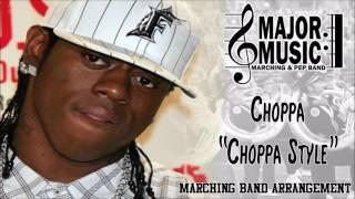 """""""Choppa Style"""" Choppa Marching/Pep Band Music Arrangement"""