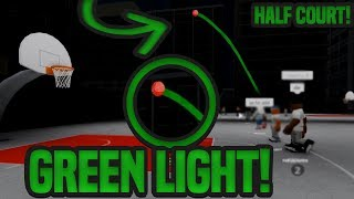 HOW TO GREEN A HALFCOURT EVERY SINGLE SHOT WITH OUT HACKS!