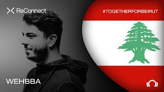 Wehbba - Live @ ReConnect: #TogetherForBeirut 2020