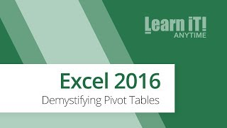 Excel 2016 - Demystifying Pivot Tables