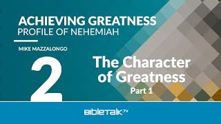 The Character of Greatness - Part 1