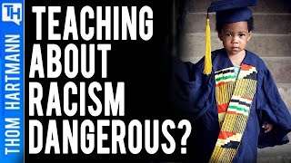 Only Racists Consider Teaching Racism Dangerous
