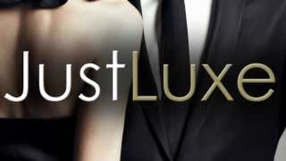 JustLuxe: The Affluent Lifestyle Guide
