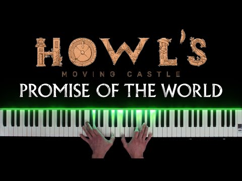 Promise of the World - Howl's Moving Castle (Piano Cover)