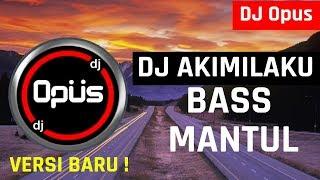 DJ AKIMILAKU BASS MANTUL REMIX TERBARU ORIGINAL 2019
