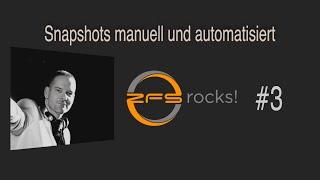 #zfsrocks 003 - Über Snapshots manuell und automatisiert