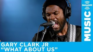 "Gary Clark Jr.   ""What About Us"" [Live @ SiriusXM]"