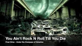 Final Drive - You Ain't Rock N Roll Till You Die (Audio)