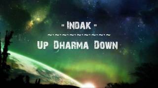Indak lyrics by Up Dharma Down - YouTube