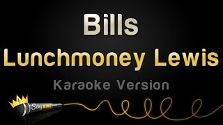 Lunchmoney Lewis - Bills (Karaoke Version)