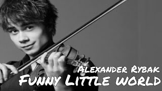 Alexander Rybak~ Funny Little world {lyrics by xXMakaXx}