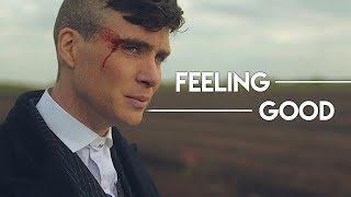 Peaky Blinders | Feeling Good