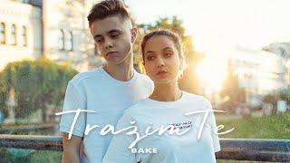 BAKE - TRAŽIM TE (Official Video)