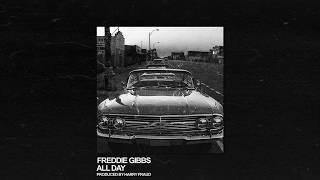 Freddie Gibbs - All Day (Prod. By Harry Fraud)