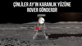 Çinliler Ay'ın karanlık yüzüne rover gönderdi!
