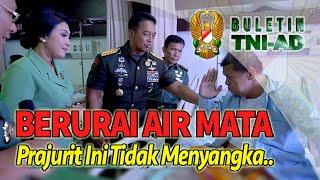 Berurai Air Mata Prajurit ini Tidak Menyangka..   BULETIN TNI AD Eps. 272 Part 1/2